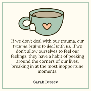 if-we-dont-deal-with-our-trauma-our-trauma-begins-to-deal-with-us-if-we-dont-allow-ourselves-to-feel-our-feelings-they-have-a-habit-of-peeking-around-the-corners-of-our-lives-bre
